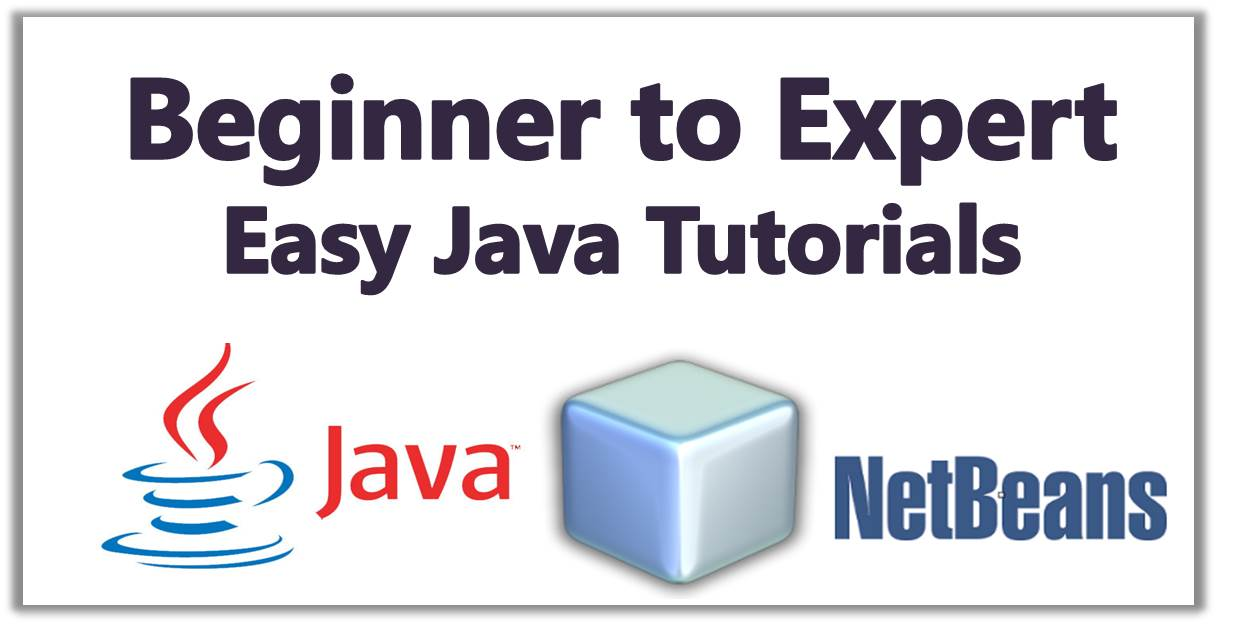 Beginner to Expert Easy Java Tutorials