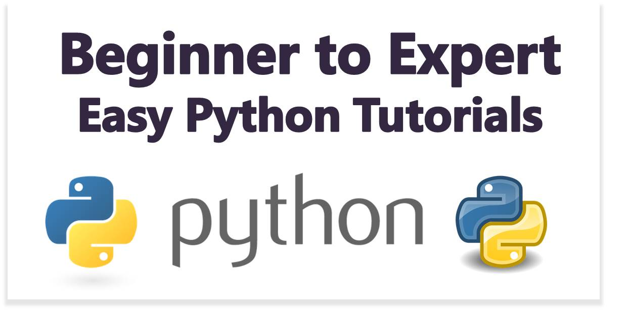 Beginner to Expert Easy Python Tutorials