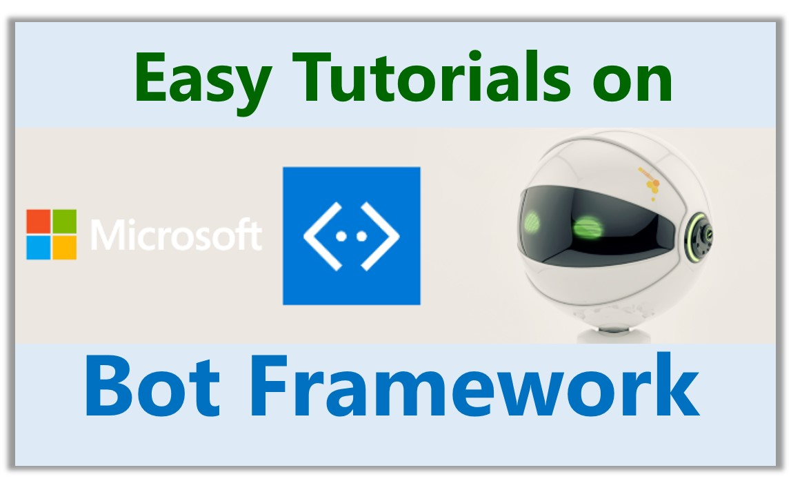 Easy Tutorials on Microsoft Bot Framework