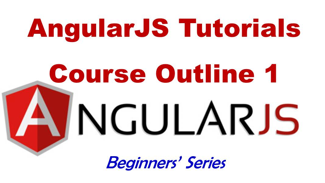 AngularJS Tutorial for Beginners – Course Outline – 1
