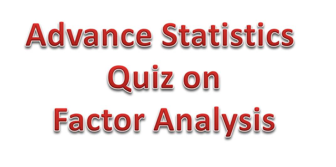 Advanced Statistics Quiz 9 – Concepts from Factor Analysis and PCA