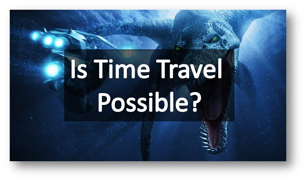 Is Time Travel Possible? Does Time Machines Exist? – An Expert Explains