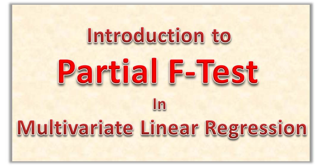 Introduction to Partial F-Test in Multivariate Linear Regression