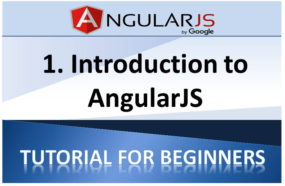 AngularJS Tutorial For Beginners 1: Introduction to AngularJS(What is AngularJS)