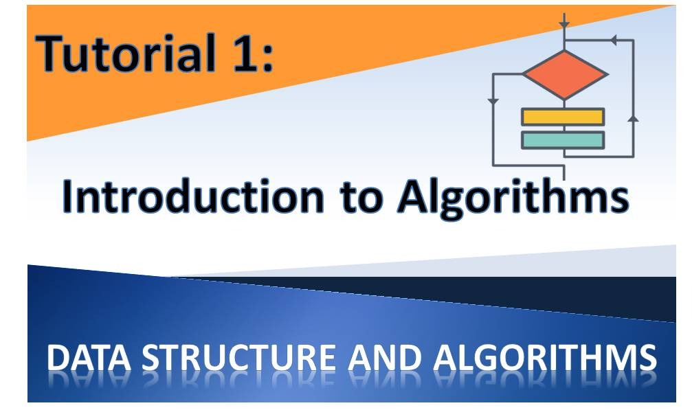 Data Structures and Algorithms Tutorial 1 – Introduction to Algorithms