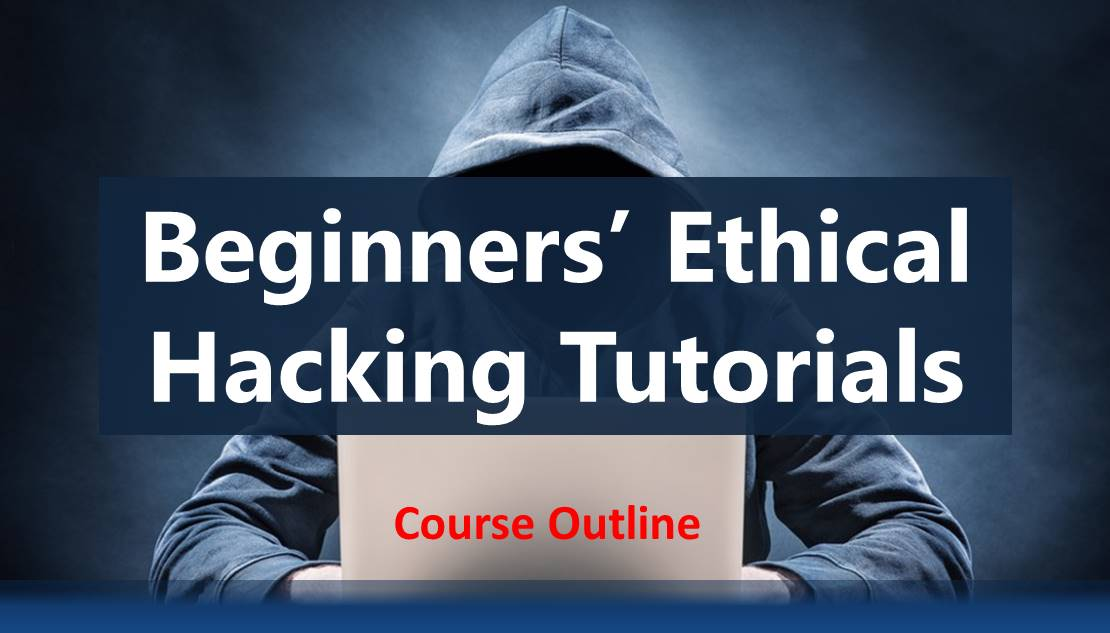 Beginner Ethical Hacking Course Outline With Practicals