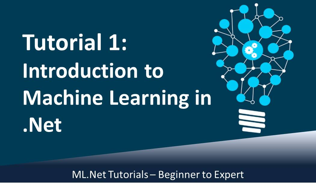 ML.Net Tutorial 1 - Introduction to Machine Learning in .Net