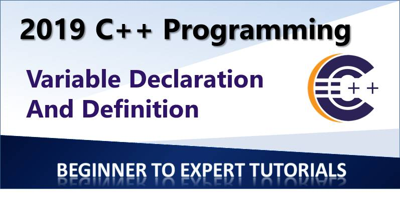 Variable Declaration and Definition