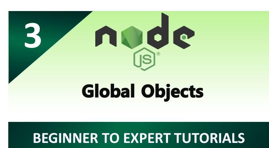 NodeJs Tutorial 3 - Global Objects